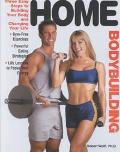 Home Bodybuilding Three Easy Steps to Building Your Body and Changing Your Life