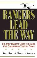 Rangers Lead the Way The Army Rangers' Guide to Leading Your Organization Through Chaos