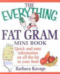 Everything Fat Gram Mini Book Quick and Easy Information on All the Fat in Your Food