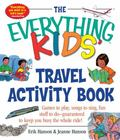 Everything Kids' Travel Activity Book Games to Play, Songs to Sing, Fun Stuff to Do - Guaran...