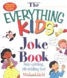 The Everything Kids' Joke Book: Side-Splitting, Rib-Tickling Fun (Everything Kids Series)