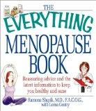 The Everything Menopause Book: Reassuring Advice and the Latest Information to Keep You Heal...