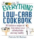 Everything Low-Carb Cookbook 300 Delicious Recipes to Help Reduce Your Carbohydrates and Sta...