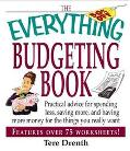 Everything Budgeting Book Practical Advice for Spending Less, Saving More, and Having More M...