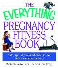 Everything Pregnancy Fitness Book Safe, Specially Tailored Exercises for Before and After De...