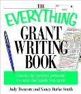 Everything Grant Writing Book Create the Perfect Proposal to Raise the Funds You Need