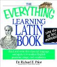 Everything Learning Latin Book Read and Write This Classical Language and Apply It to Modern...