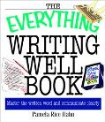 Everything Writing Well Book Master the Written Word and Communicate Clearly