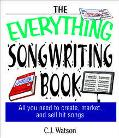 Everything Songwriting Book All You Need to Create and Market Hit Songs