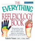Everything Reflexology Books Manipulate Zones in the Hands and Feet to Relieve Stress, Impro...