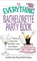 Everything Bachelorette Party Throw a Party That the Bride and Her Friends Will Never Forget