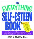 Everything Self-Esteem Book Boost Your Confidence, Achieve Inner Strength, and Learn to Love...