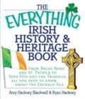 Everything Irish History & Heritage Book From Brian Boru and St. Patrick to Sinn Fein and th...