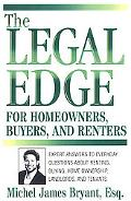 The Legal Edge for Homeowners, Buyers, and Renters - Michel James Bryant - Paperback
