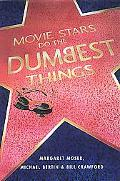 Movie Stars Do the Dumbest Things