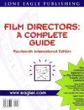 Film Directors: A Complete Guide: 14th Edition 1999