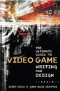 Ultimate Guide to Video Game Writing & Design