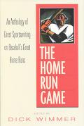 The Home Run Game: An Anthology of Sports-Writing on Baseball's Most Remarkable Home Runs-fr...