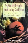 The Simply Grande Gardening Cookbook