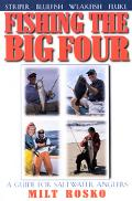 Fishing the Big Four A Guide for Saltwater Anglers