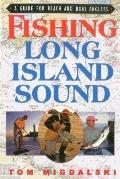 Fishing Long Island Sound : A Guide for Beach and Boat Anglers