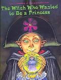 Witch Who Wanted to Be a Princess