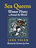 Sea Queens : Women Pirates Around the World