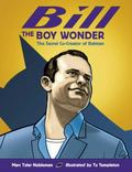 Bill the Boy Wonder : The Secret Co-Creator of Batman