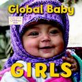 Global Baby Girls : A Global Fund for Children Book