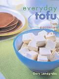 Everyday Tofu From Pancakes to Pizza
