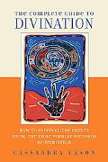 Complete Guide to Divination How to Foretell the Future Using the Most Popular Methods of Pr...