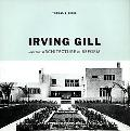 Irving Gill and the Architecture of Reform A Study in Modernist Architectual Culture
