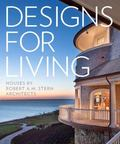 Designs for Living: The Houses of Robert A. M. Stern Architects