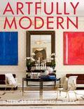 Artfully Modern : Interiors by Richard Mishaan
