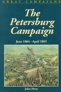 Petersburg Campaign June 1864-April 1865