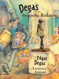 Degas Y LA Pequena Bailarina (Spanish Edition)
