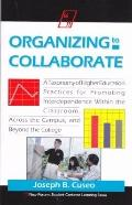 Organizing to Collaborate A Taxonomy of Higher Education Practices for Promoting Interdepend...