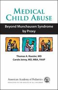Medical Child Abuse: Beyond Munchausen Syndrome by Proxy