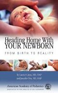 Heading Home With Your Newborn From Birth To Reality