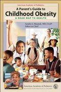 Parent's Guide to Childhood Obesity A Roadmap to Health