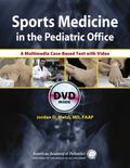 Sports Medicine in the Pediatric Office: A Multimedia Case-Based Text With Video