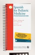 Spanish for Pediatric Medicine: A Practical Communication Guide (Spanish Edition)