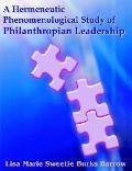 Hermeneutic Phenomenological Study Of Philanthropian Leadership