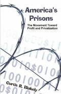 America's Prisons The Movement Toward Profit And Privatization