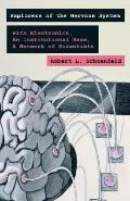 Exploring the Nervous System With Electronic Tools, an Institutional Base, a Network of Scie...