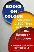 Books On Colour 1500-2000 2,500 Titles In English & Other European Languages