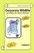 Corporate Wildlife The Certified Guide to Modern Office Humor