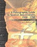 Paleographic Guide to Spanish Abbreviations 1500-1700 Una Guia Paleografica De Abbreviaturas...