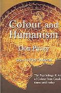 Colour and Humanism Colour Expression & Patterns of Thought About Colour, The Lost Tradition...