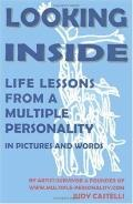 Looking Inside Life Lessons from a Multiple Personality in Pictures and Words